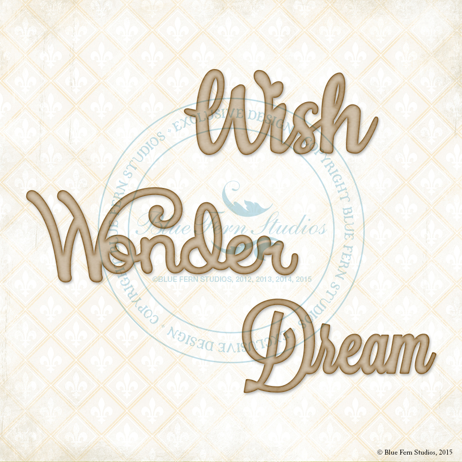 Wish, Wonder, Dream